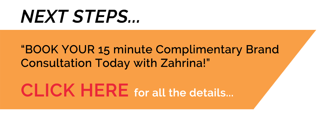 BOOK YOUR 15 minute Brand Complimentary Consultation Today with Zahrina